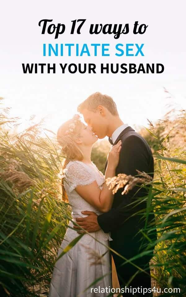 Top 17 Ways To Initiate Sex with Your Husband