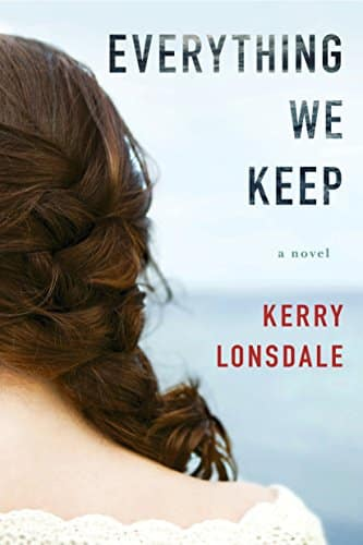 Kerry Lonsdale-Everything We Keep: A Novel Book Review