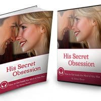 How To Discover A Man's Secret Obsession